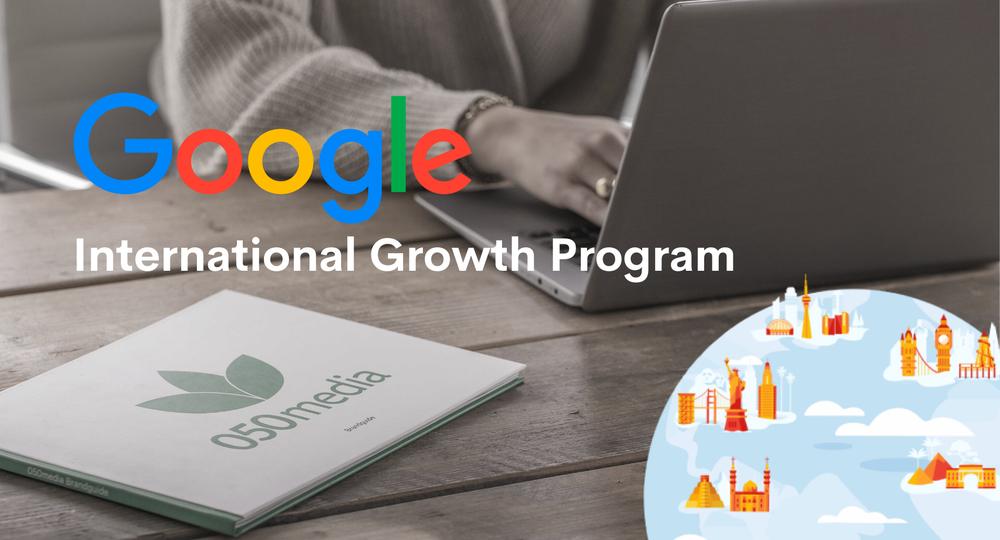 050media partner van Google's International Growth Program!